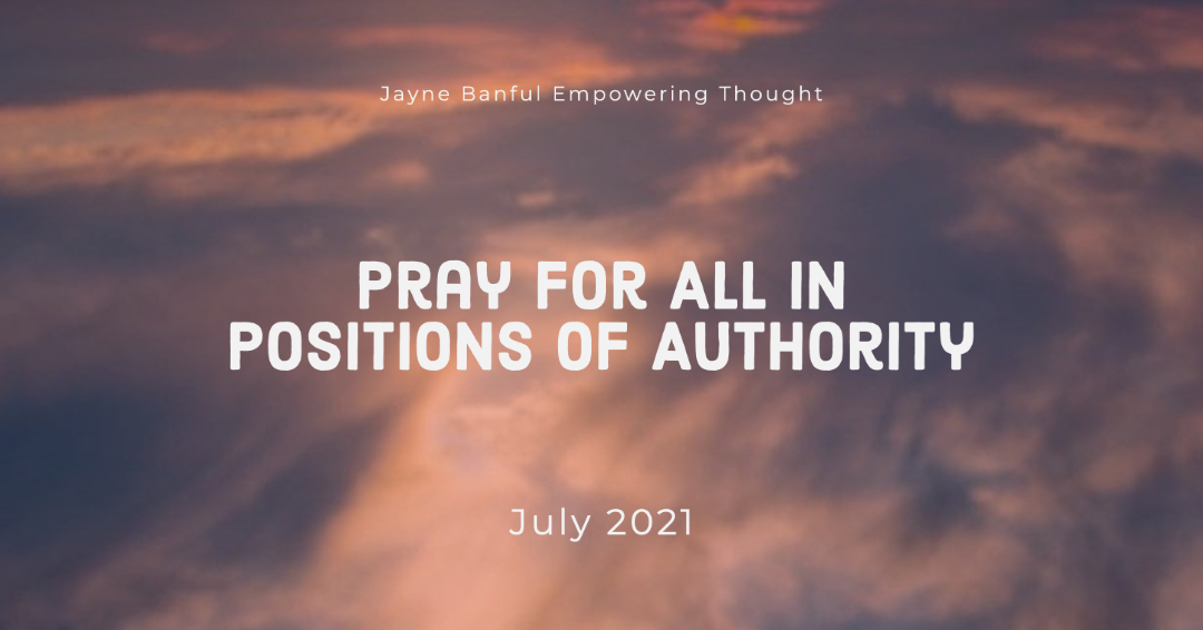 Pray For All In Positions Of Authority