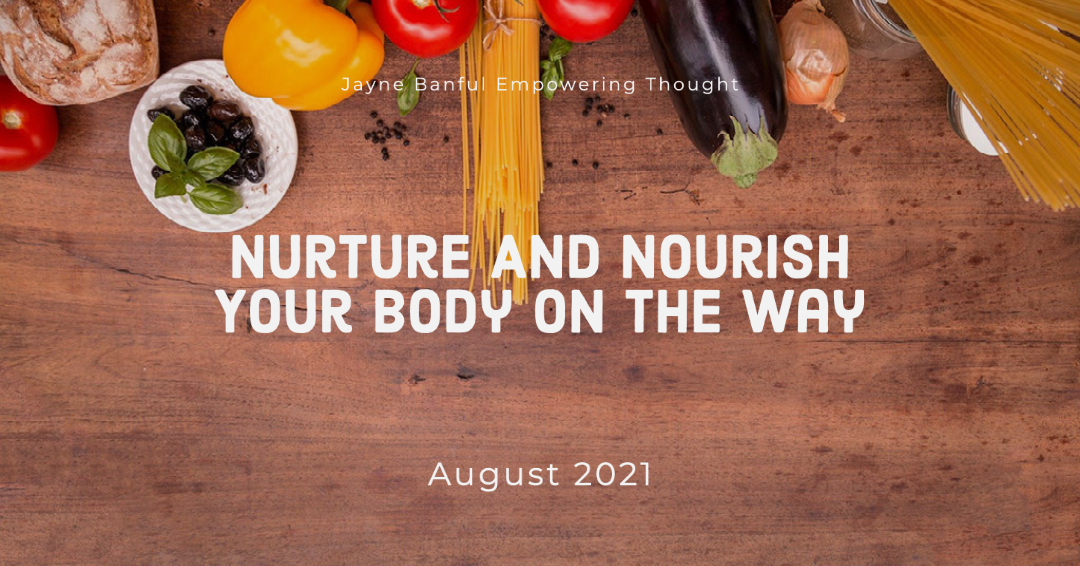 Nurture And Nourish Your Body On The Way